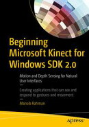Beginning Microsoft Kinect for Windows SDK 2.0