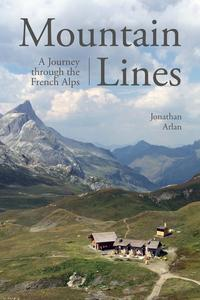 MountainLinesAJourneythroughtheFrenchAlps