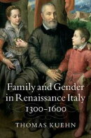 Family and Gender in Renaissance Italy, 1300?1600