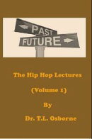 The Hip Hop Lectures (Volume 1)