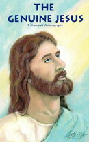 The Genuine Jesus: A Channeled Autobiography