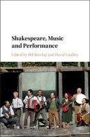 Shakespeare, Music and Performance
