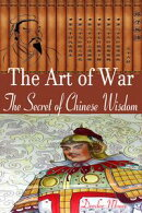 The Art of War: The Secret of Chinese Wisdom