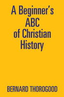 A Beginner'S Abc of Christian History