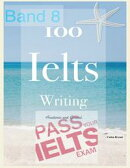 100 Ielts Writing Academic and General Task 1- Band 8