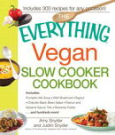 The Everything Vegan Slow Cooker Cookbook: Includes Pumpkin-Ale Soup, Wild Mushroom Ragout, Chipotle Bean Sa…