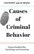 COGNITION and LEARNING Causes of Criminal Behavior