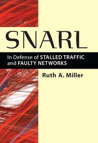 SnarlInDefenseofStalledTrafficandFaultyNetworks