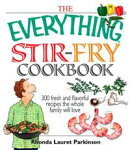 The Everything Stir-Fry Cookbook