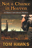 Not a Chance in Heaven: A Chance Colt Literary Mystery