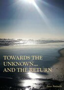 Towards the Unknown... And the Return