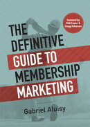 The Definitive Guide to Membership Marketing