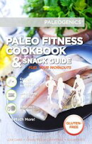 Paleogenics Fitness Cookbook & Snack Guide