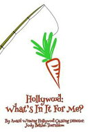 Hollywood: What's In It For Me?