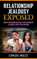 Relationship Jealousy Exposed