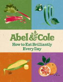 How to Eat Brilliantly Every Day (working title)