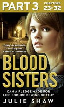 Blood Sisters: Part 3 of 3: Can a pledge made for life endure beyond death? (Tales of the Notorious Hudson Family, Book 6)