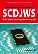 SCDJWS: Sun Certified Developer for Java Web Services 5 CX-310-230 Exam Certification Exam Preparation Cours…