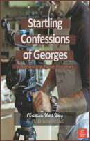 Startling Confessions of Georges, a Repenting False Prophet