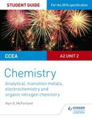 CCEA A Level Year 2 Chemistry Student Guide: A2 Unit 2: Analytical, Transition Metals, Electrochemistry and Organic Nitrogen Chemistry