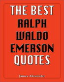 The Best Ralph Waldo Emerson Quotes