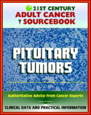 21st Century Adult Cancer Sourcebook: Pituitary Tumors, Adenomas, Carcinomas - Clinical Data for Patients, F…
