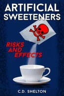 Artificial Sweeteners: Risks and Effects