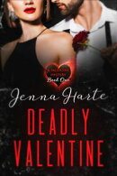 Deadly Valentine: Valentine Mystery Book One