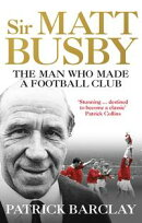 Matt Busby: The Definitive Biography