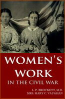 Women's Work in the Civil War (Abridged, Annotated)