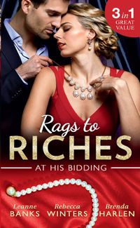 RagsToRiches:AtHisBidding:AHomeforNobody'sPrincess/TheRancher'sHousekeeper/PrinceDaddy&theNanny(Mills&BoonM&B)