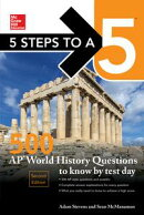 McGraw-Hill's 5 Steps to a 5: 500 AP World History Questions to Know by Test Day, 2ed