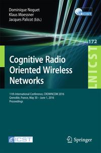 CognitiveRadioOrientedWirelessNetworks11thInternationalConference,CROWNCOM2016,Grenoble,France,May30-June1,2016,Proceedings