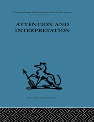 AttentionandInterpretationAscientificapproachtoinsightinpsycho-analysisandgroups