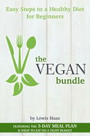 The Vegan Bundle: Easy Steps to a Healthy Diet for Beginners