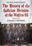 The History of the Galician Division of the Waffen SS: Volume Two