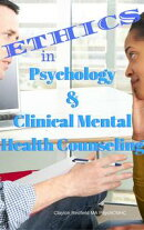 Ethics in Psychology and Mental Health Counseling