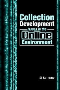 CollectionDevelopmentIssuesintheOnlineEnvironment