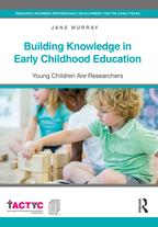 BuildingKnowledgeinEarlyChildhoodEducationYoungChildrenAreResearchers