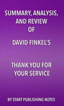 Summary, Analysis, and Review of David Finkel's Thank You for Your Service
