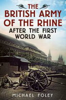 The British Army of the Rhine After the First World War