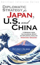 Diplomatic Strategy for Japan, U.S. and China