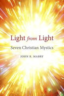 Light from Light: Seven Christian Mystics
