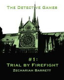 The Detective Games: #1: Trial by Firefight