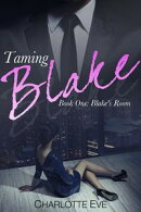 Taming Blake (Book One: Blake's Room)