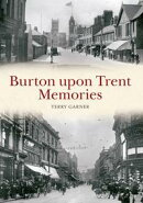 Burton upon Trent Memories