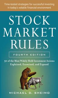 StockMarketRules:The50MostWidelyHeldInvestmentAxiomsExplained,Examined,andExposed,FourthEdition