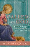 Called by God: Discernment and Preparation for Religious Life