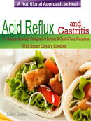 A Nutritional Approach to Healing Acid Reflux & Gastritis