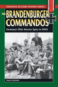 TheBrandenburgerCommandosGermany'sEliteWarriorSpiesinWorldWarII
